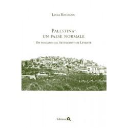 PALESTINA:  UN PAESE NORMALE. UN TOSCANO DEL SETTECENTO IN LEVANTE