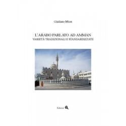 L'Arabo parlato ad Amman. Varietà tradizionali e standarizzate.